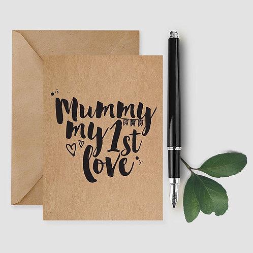 Mummy Is My 1st Love card