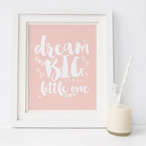 Dream Big Little One Nursery Print