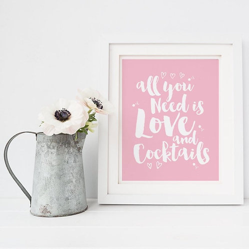 All You Need Is Love And Cocktails Quote Print