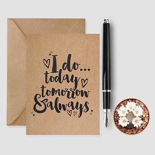 I Do Today Always Tomorrow card
