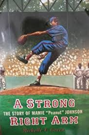 A Strong Right Arm, by Michelle Y. Greeen (Author) and Kadir Nelson (Illustrator)