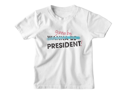 Gonna Be President - (Wholesale)