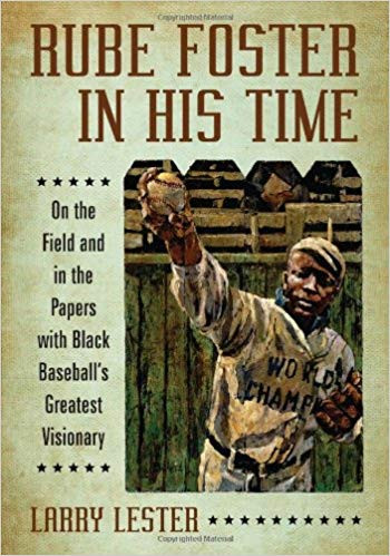Rube Foster In His Time by Larry Lester