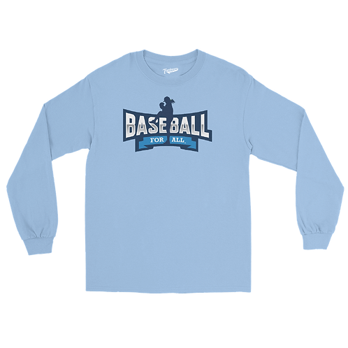 Baseball For All - Unisex Long Sleeve Shirt (Various Colors)