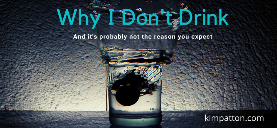 Why I Don't Drink