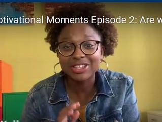 Motivational Moments Episode 2