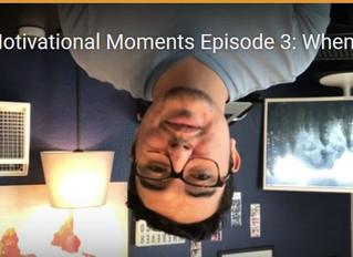 Motivational Moments Episode 3