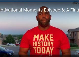 Motivational Moments Episode 6