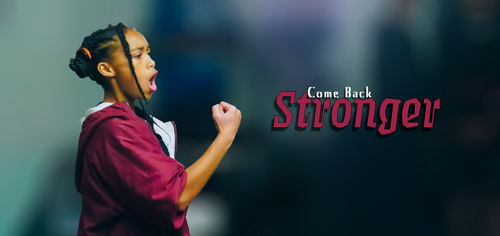 """Young girl with a fist raised and stylized text that reads """"Come Back Stronger"""""""
