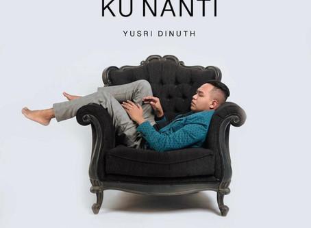 New Release - Ku Nanti / Yusri Dinuth