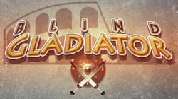 Blind Gladiator