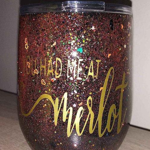 You Had Me at Merlot Metal Wine Tumbler