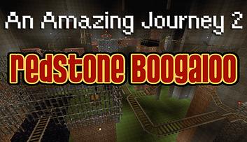 An Amazing Journey 2: Redstone Boogaloo