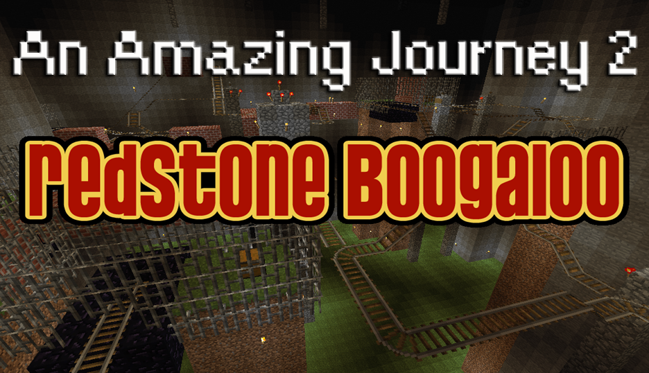 An Amazing Journey 2: Redstone Boogaloo