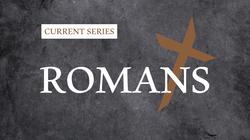 Romans Current Series