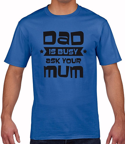 """Fathers Day - """"Dad's Busy"""" T-Shirt"""
