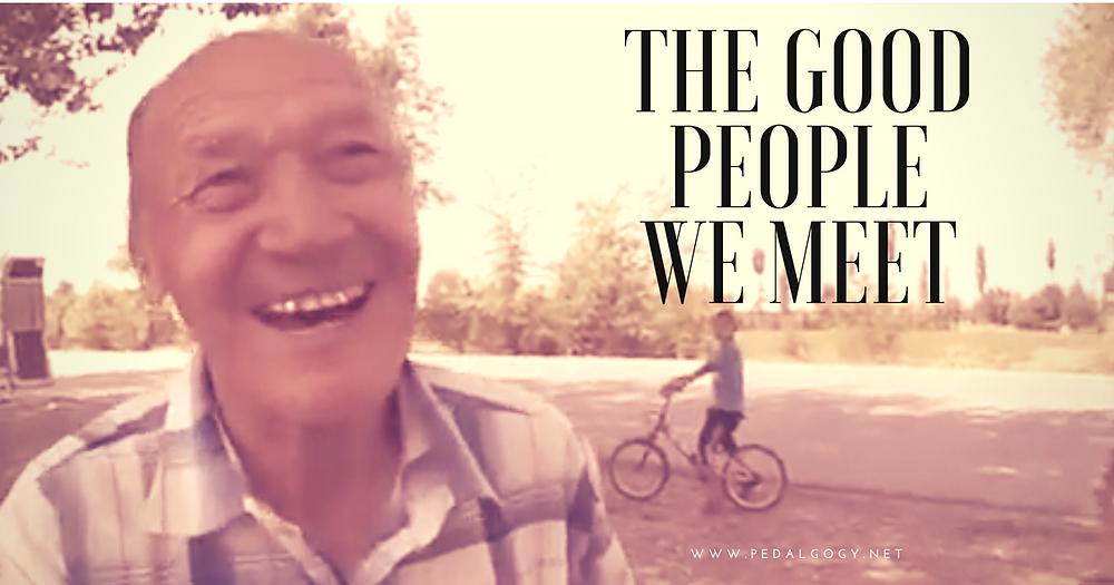 The good people we meet