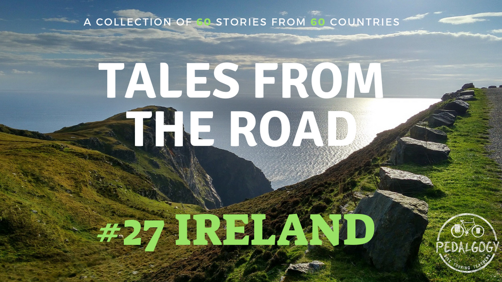 A collection of tales from the road #27 - Ireland