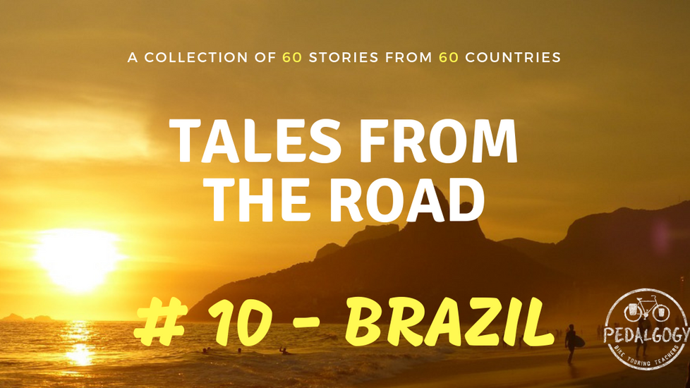 A collection of tales from the road #10 - Brazil