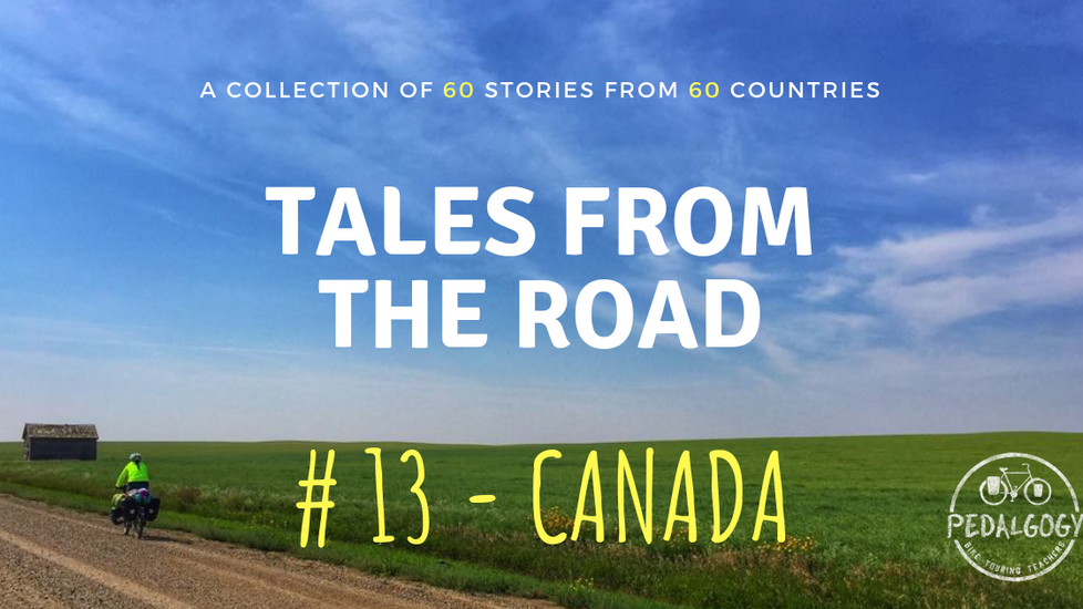 A collection of tales from the road #13 - Canada
