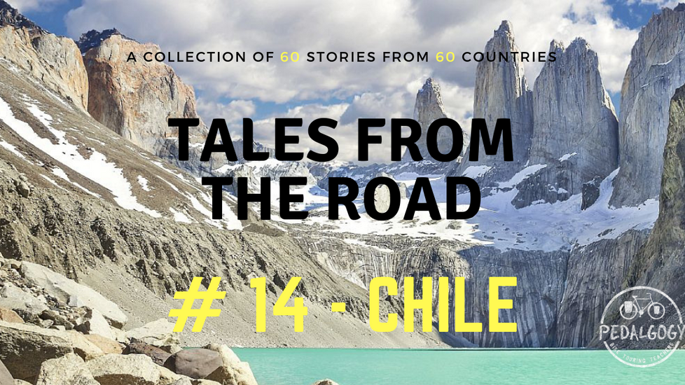 A collection of tales from the road #14 - Chile