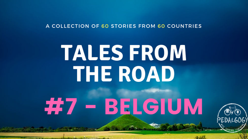 A collection of tales from the road #7 - Belgium