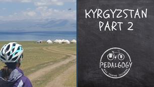 Kyrgyzstan Part 2