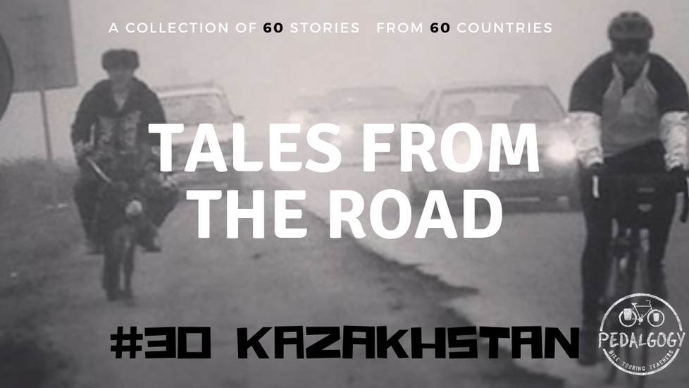 A collection of tales from the road #30 - Kazakhstan