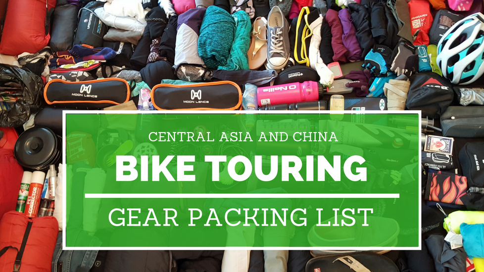 BIKE TOURING GEAR PACKING LIST - CENTRAL ASIA AND CHINA