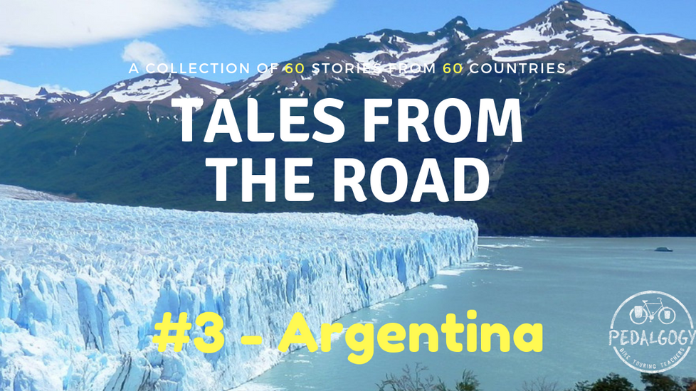 A collection of tales from the road #3 - Argentina