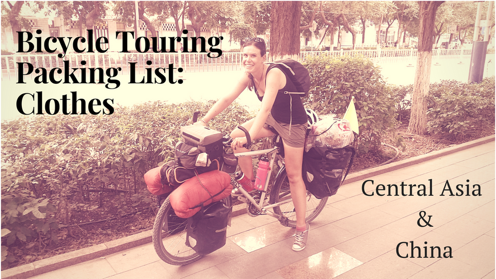 Bicycle Touring Clothes Packing List : Central Asia and China