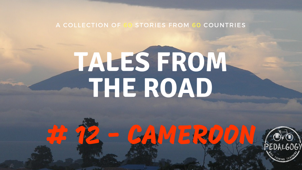 A collection of tales from the road #12 - Cameroon