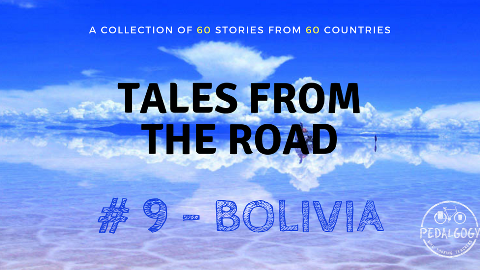 A collection of tales from the road #9 - Bolivia