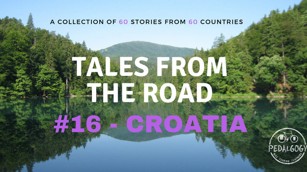 A collection of tales from the road #16 - Croatia