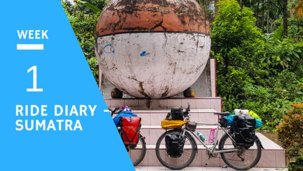 RIDE DIARY SUMATRA, INDONESIA: WEEK 1