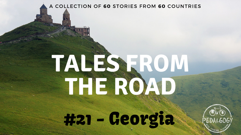 A collection of tales from the road #21 - Georgia