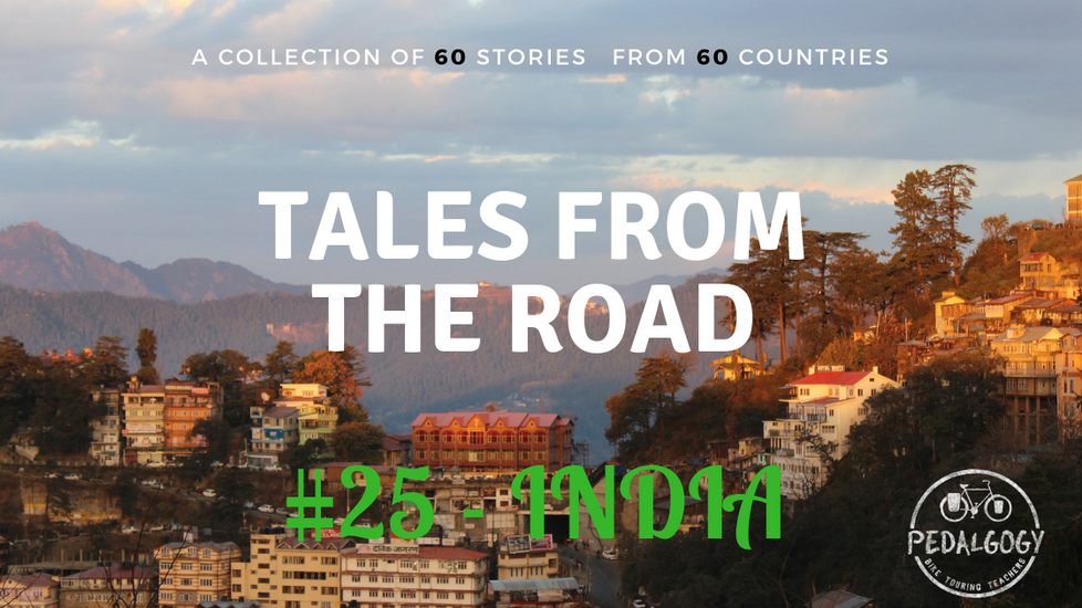 A collection of tales from the road #25 - India
