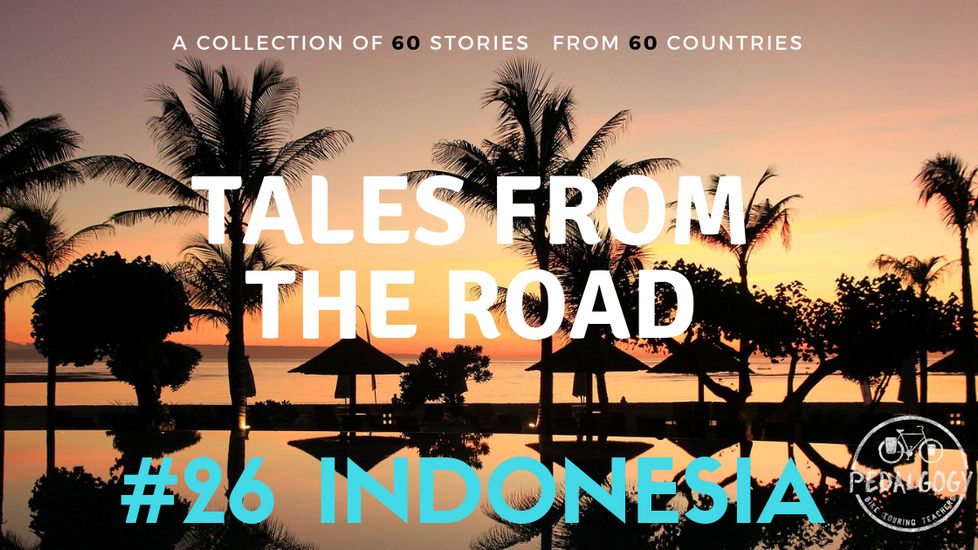 A collection of tales from the road #26 - Indonesia