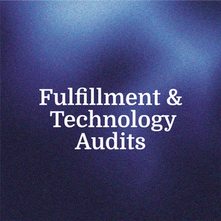 Fulfillment & Technology Audits