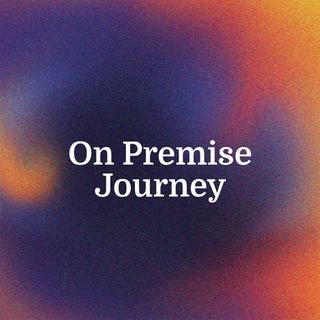 On Premise Journey