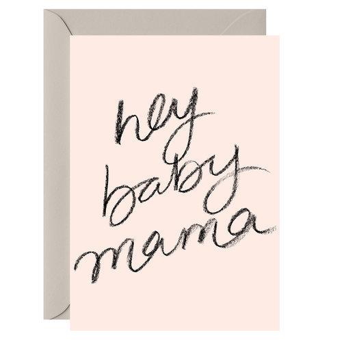 HEY BABY MAMA CARD