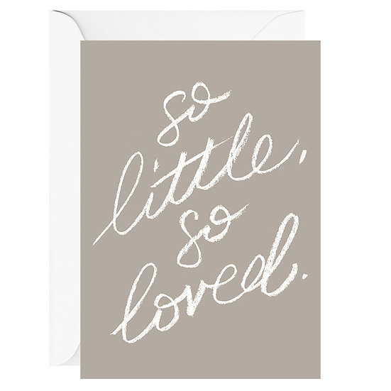 SO LITTLE SO LOVED GREY CARD