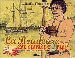 """Couverture du livre """"La Boudeuse en amazonie"""" de Patrice Franceschi et Nicolas Clérice"""