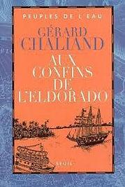 """Couverture du livre """"Aux confins de l'Eldorado"""" de Gérard Chaliand"""