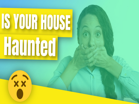 Is Your House Haunted? 10 Ways to Tell