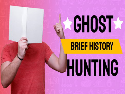 A Brief History of Ghost Hunting | Part 2