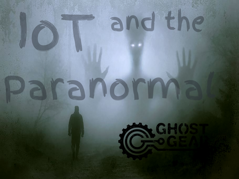 IoT and the Paranormal | Paranormal Ghost hunting equipment