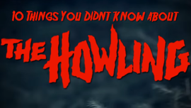 10 Things you didn't know about the Howling