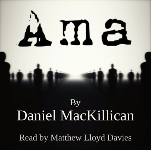 Ama (Audiobook) by Daniel MacKillican
