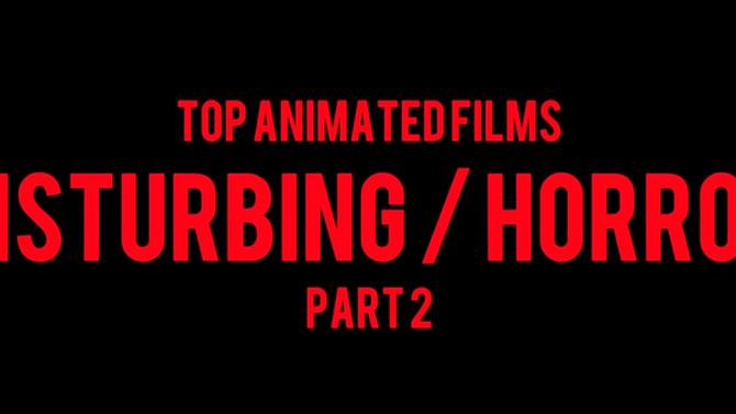 Top 10 most Disturbing, Creepy, Shocking animation films ever Part 2